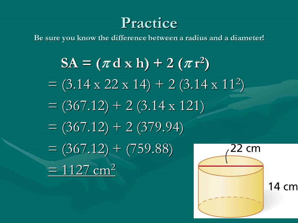 Practice Be sure you know the difference between a radius and a diameter!