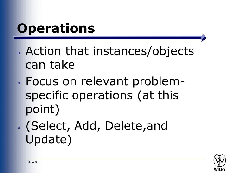 Operations Action that instances/objects can take