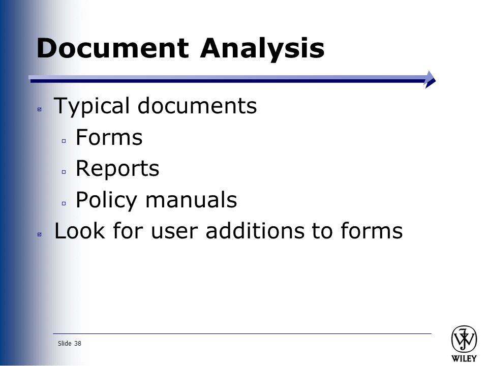 Document Analysis Typical documents Forms Reports Policy manuals
