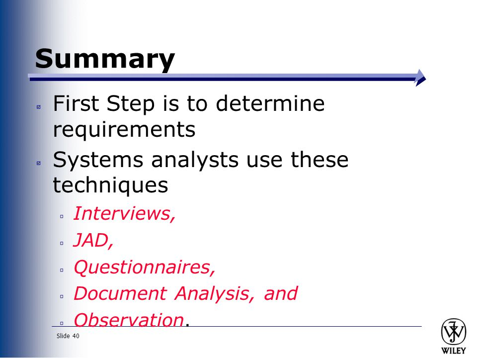 Summary First Step is to determine requirements