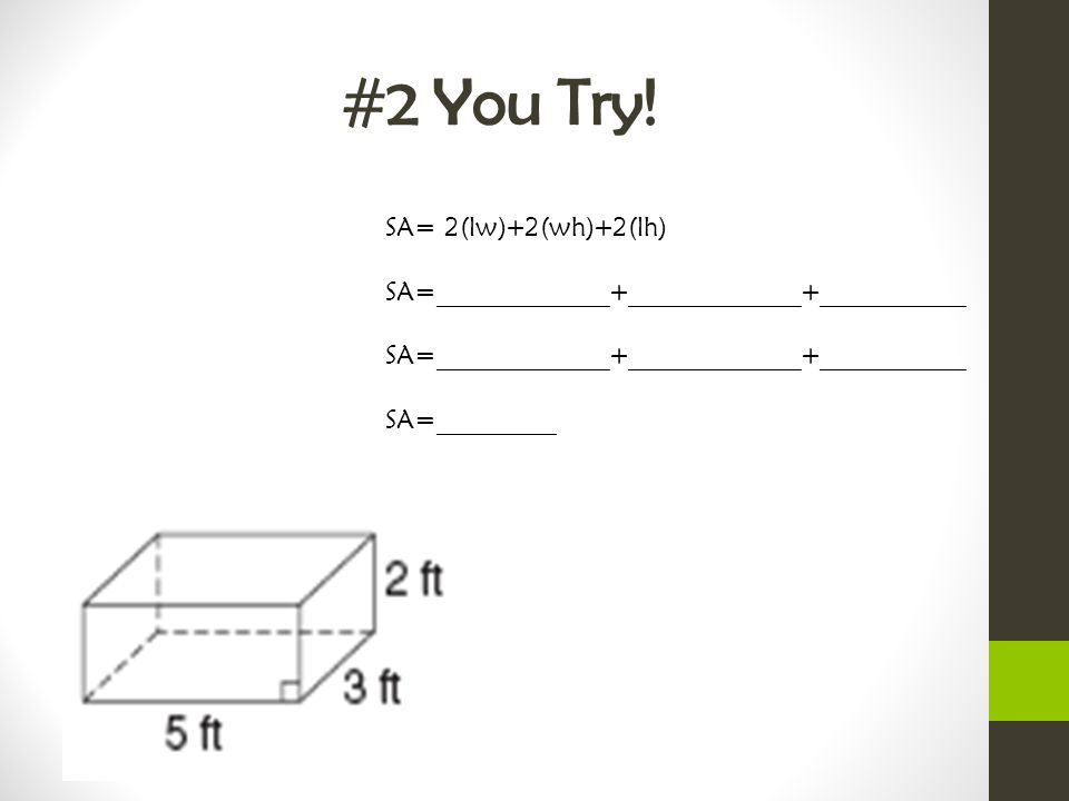 #2 You Try! SA= 2(lw)+2(wh)+2(lh)