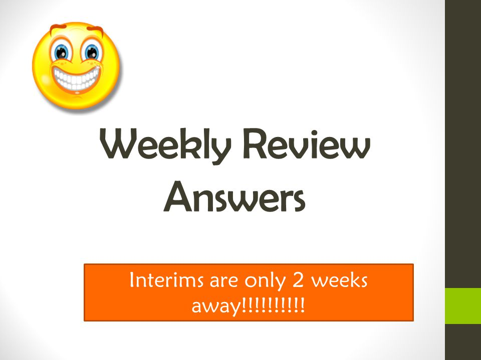 Interims are only 2 weeks away!!!!!!!!!!