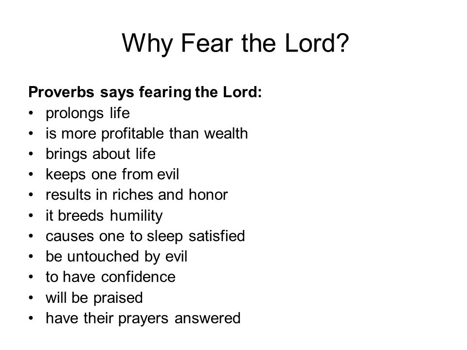 Why Fear the Lord Proverbs says fearing the Lord: prolongs life