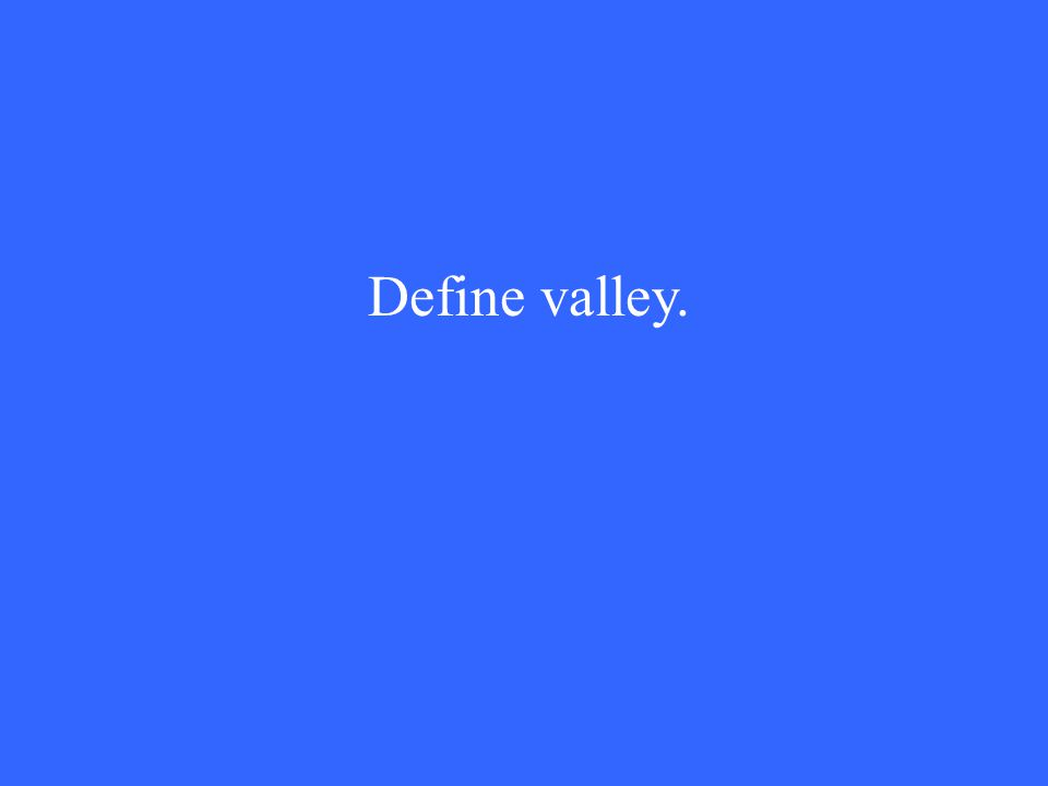 Define valley.