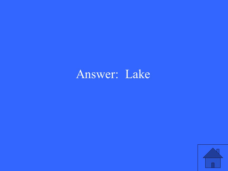 Answer: Lake