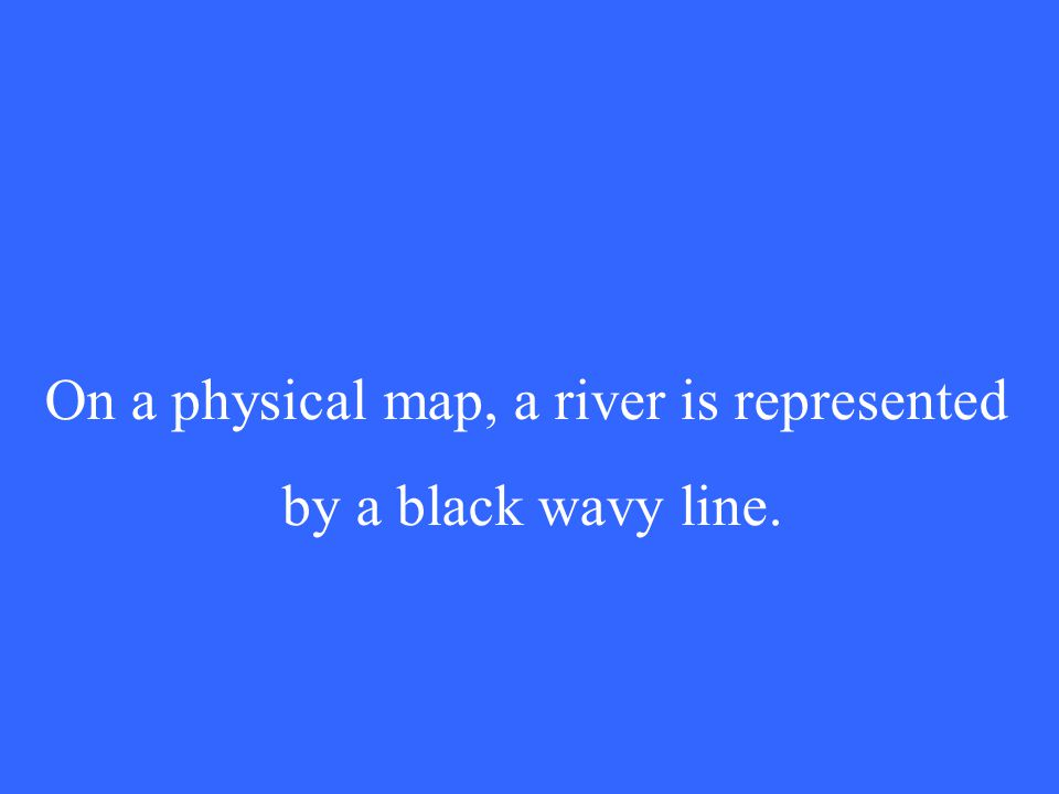 On a physical map, a river is represented