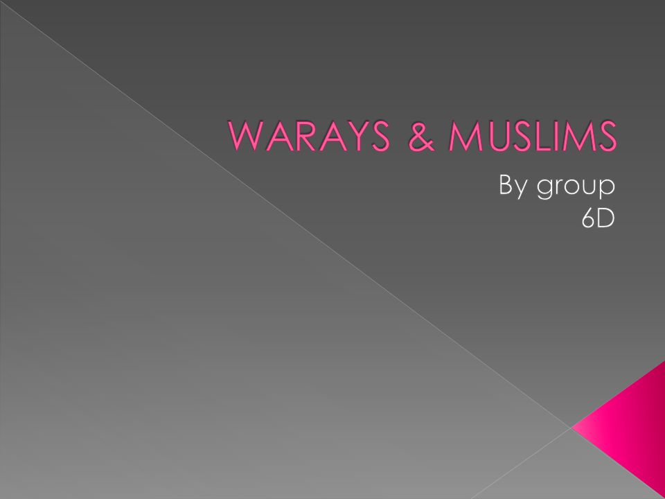 WARAYS & MUSLIMS By group 6D