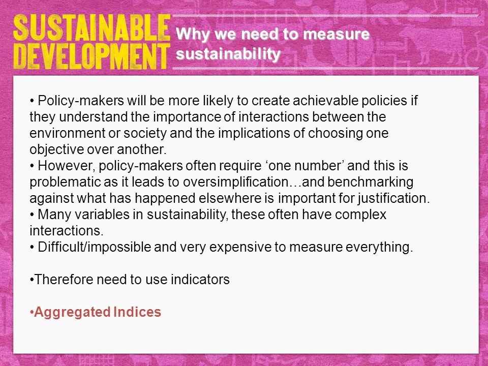 Why we need to measure sustainability