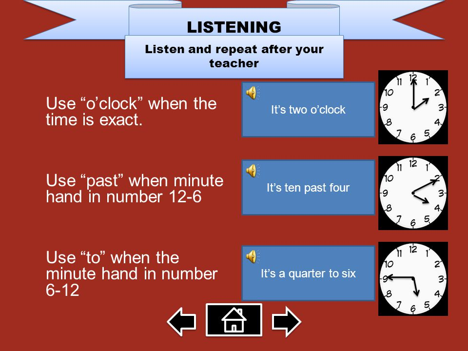 Listen and repeat after your teacher