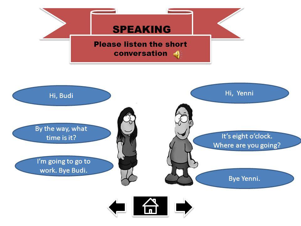 Please listen the short conversation