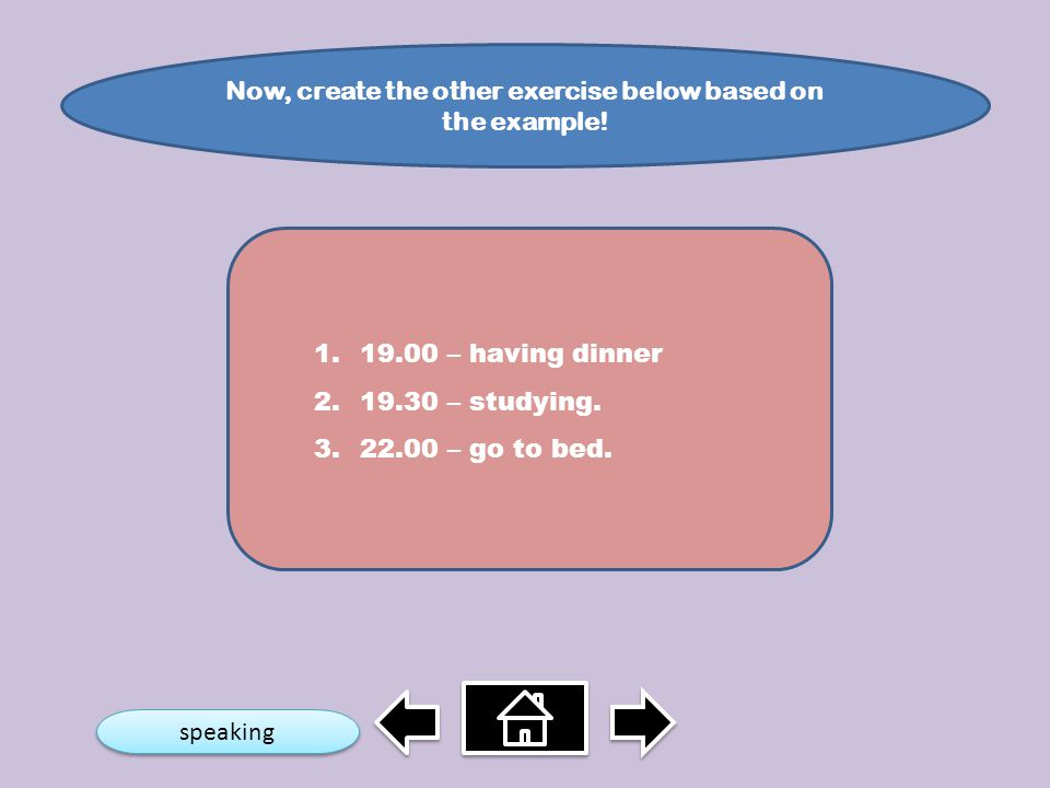 Now, create the other exercise below based on the example!