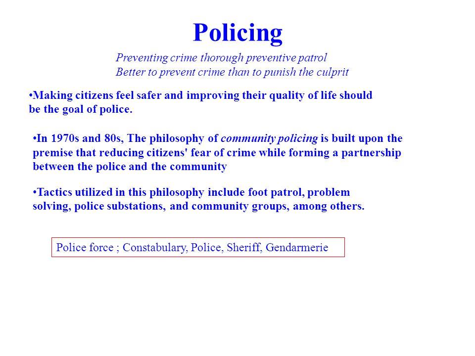 Policing Preventing crime thorough preventive patrol