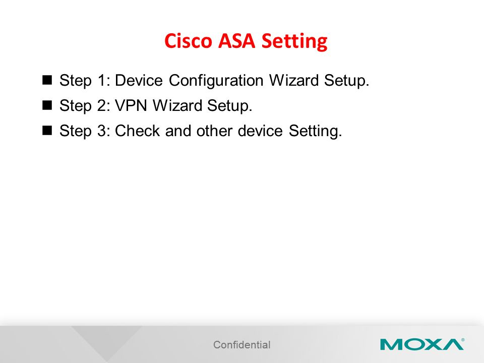 Cisco ASA Setting Step 1: Device Configuration Wizard Setup.