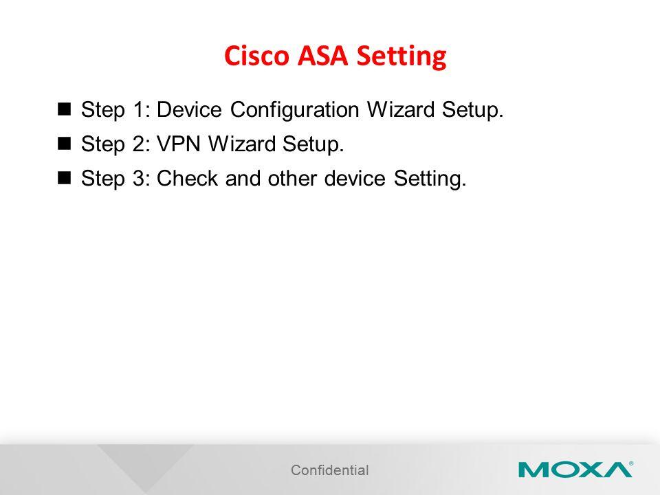 Cisco ASA Setting Step 1: Device Configuration Wizard Setup.