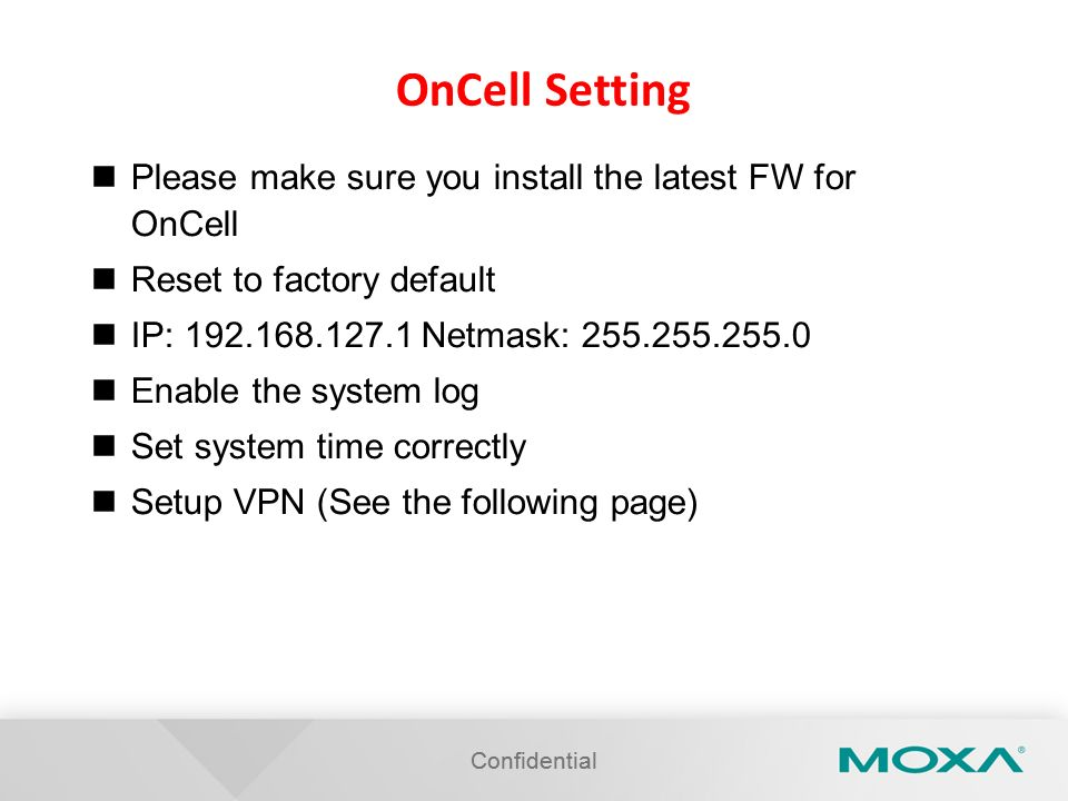 OnCell Setting Please make sure you install the latest FW for OnCell