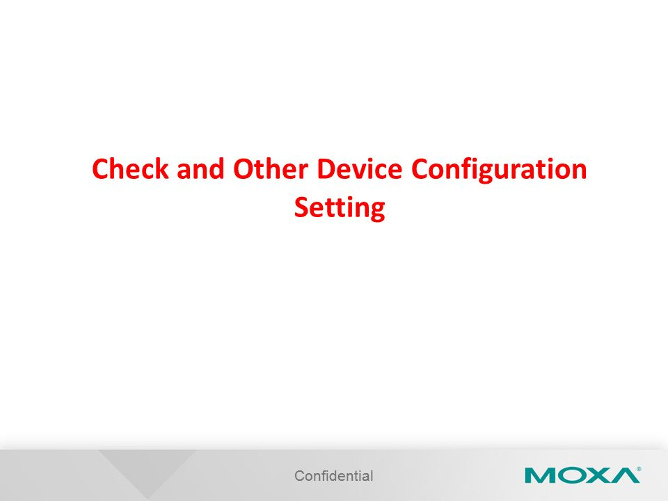 Check and Other Device Configuration Setting