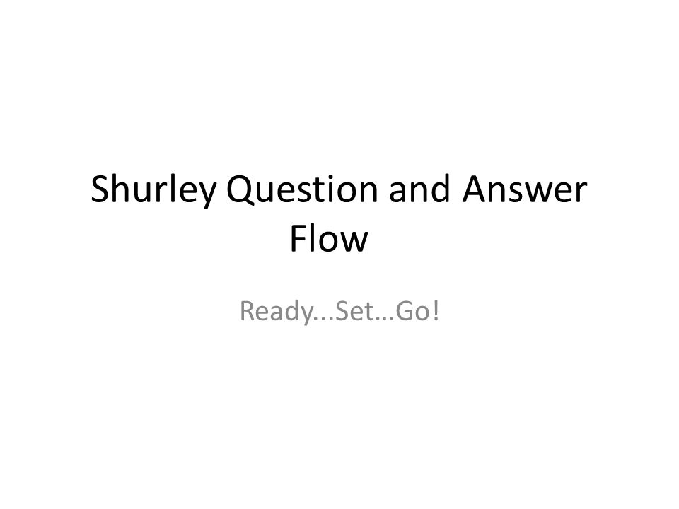 Shurley Question and Answer Flow