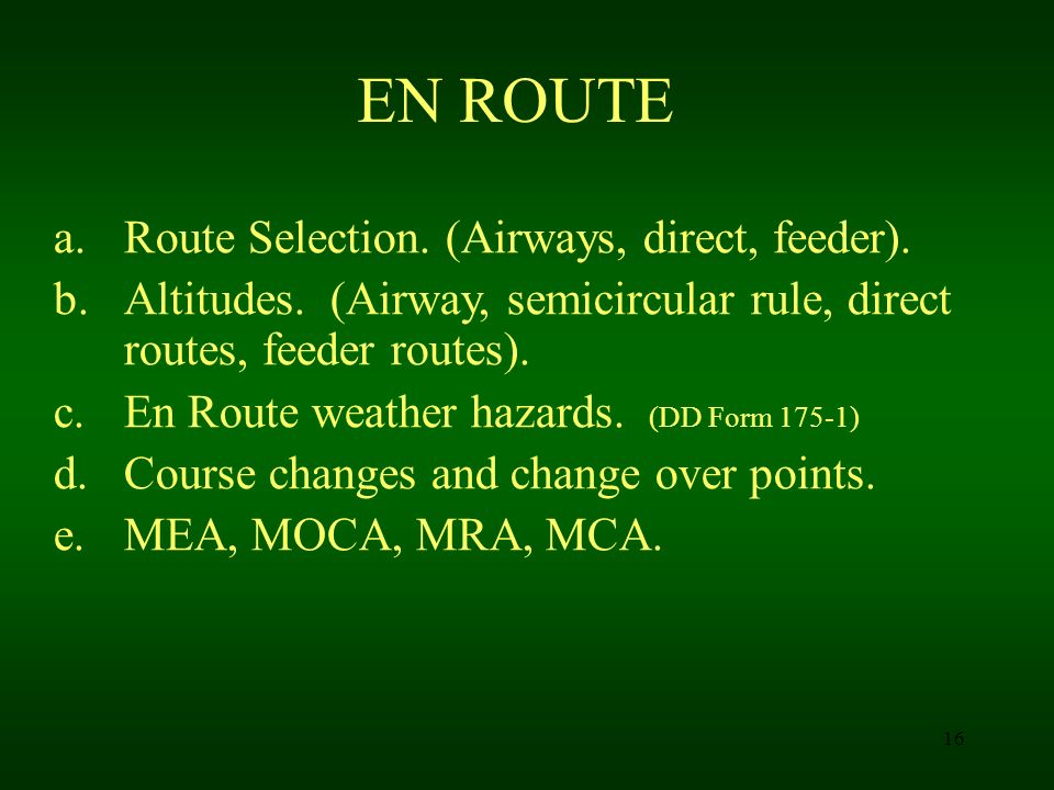EN ROUTE Route Selection. (Airways, direct, feeder).
