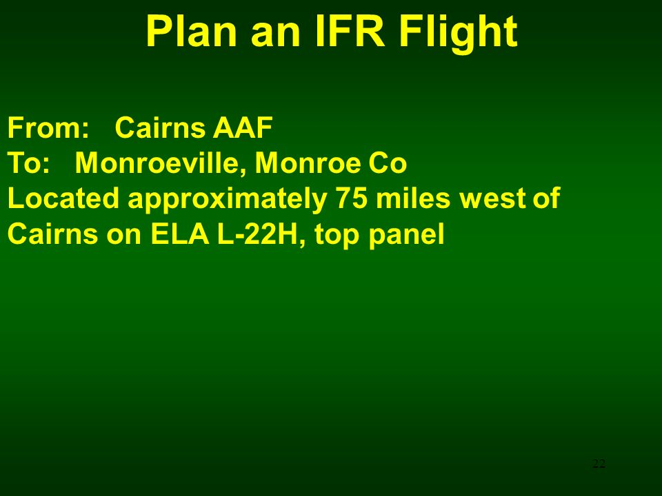 Plan an IFR Flight From: Cairns AAF To: Monroeville, Monroe Co