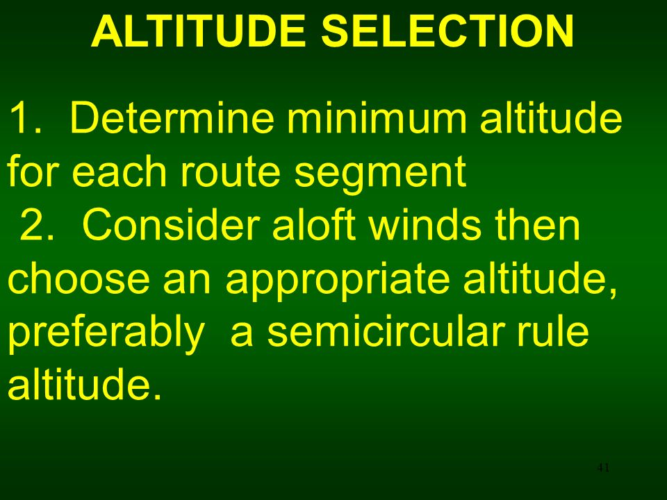 ALTITUDE SELECTION 1. Determine minimum altitude for each route segment.