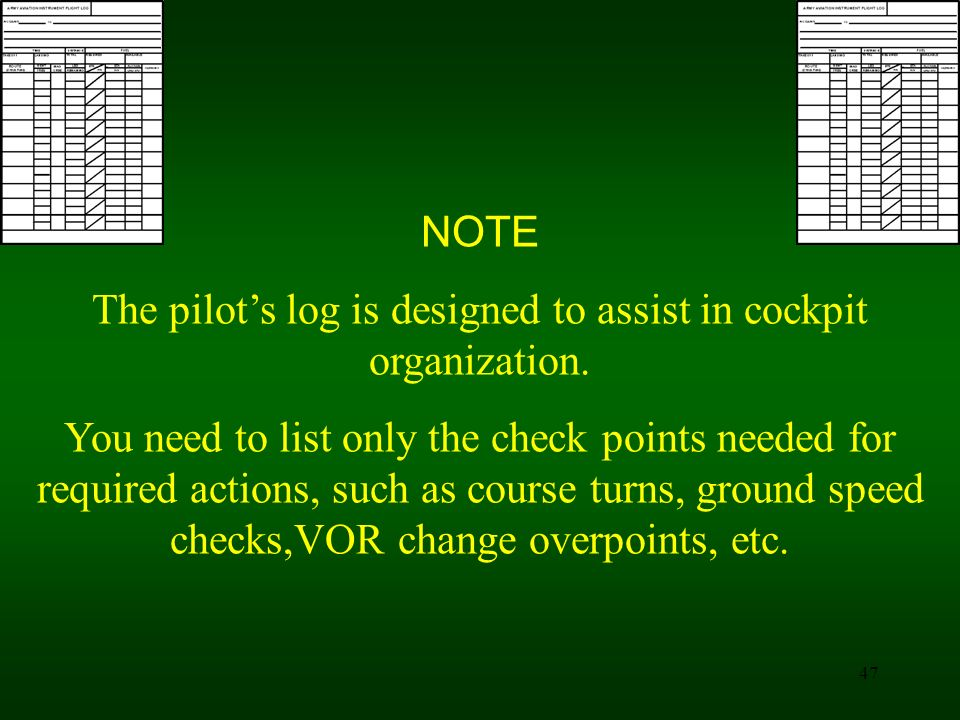 The pilot's log is designed to assist in cockpit organization.