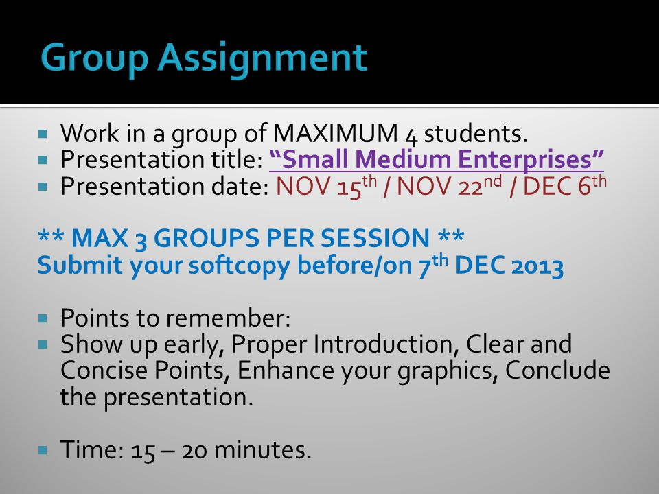 Group Assignment Work in a group of MAXIMUM 4 students.