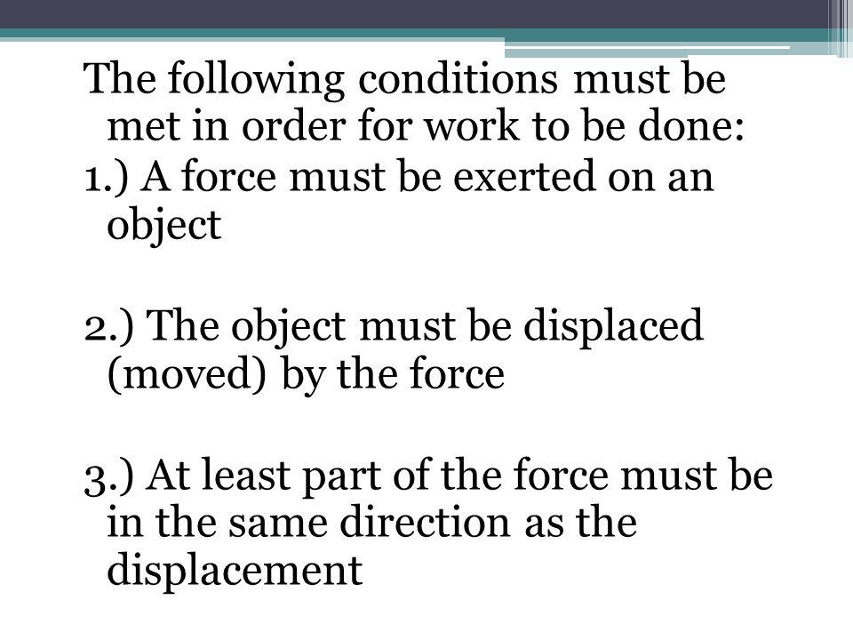 The following conditions must be met in order for work to be done: 1
