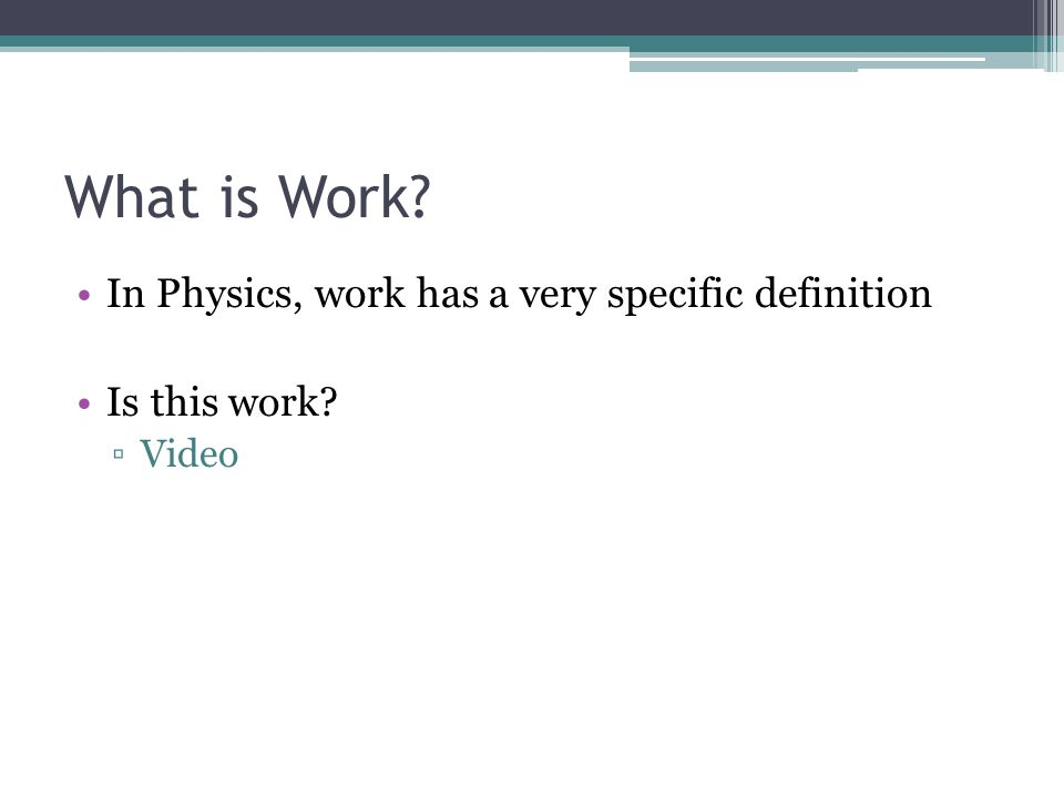 What is Work In Physics, work has a very specific definition