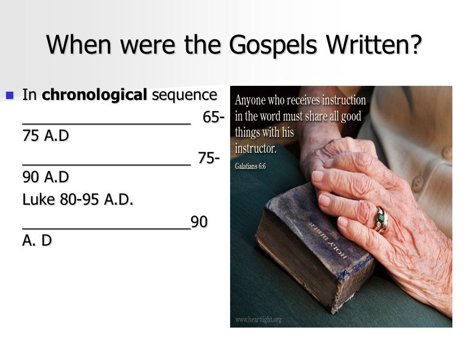 When were the Gospels Written