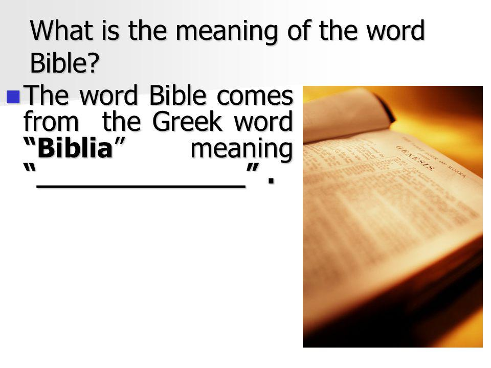 What is the meaning of the word Bible