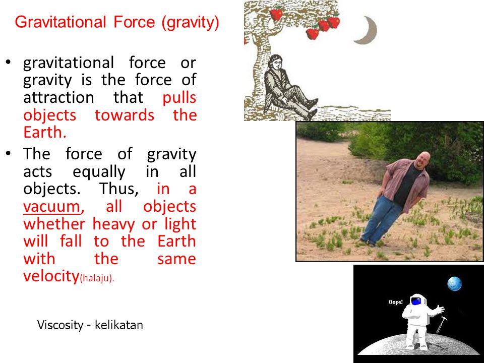 Gravitational Force (gravity)