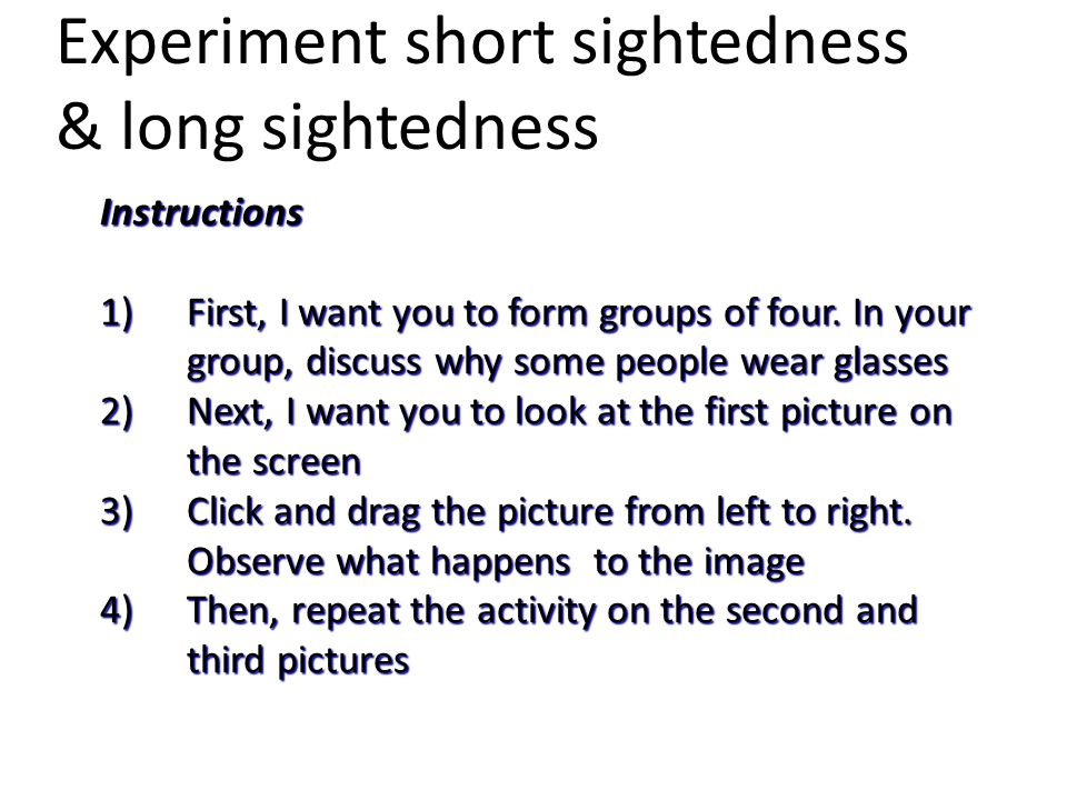 Experiment short sightedness & long sightedness