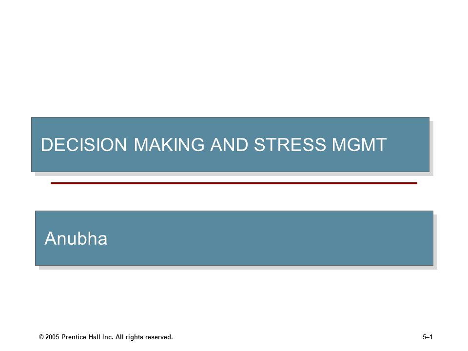 DECISION MAKING AND STRESS MGMT