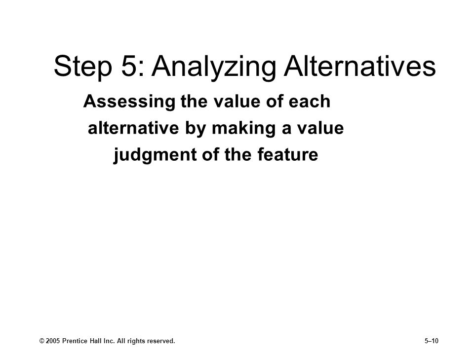 Step 5: Analyzing Alternatives