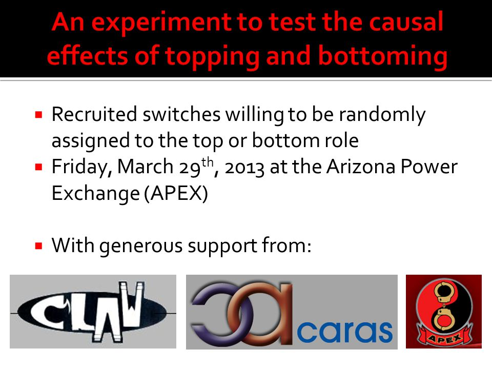 An experiment to test the causal effects of topping and bottoming