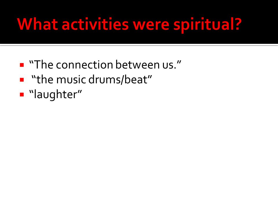 What activities were spiritual