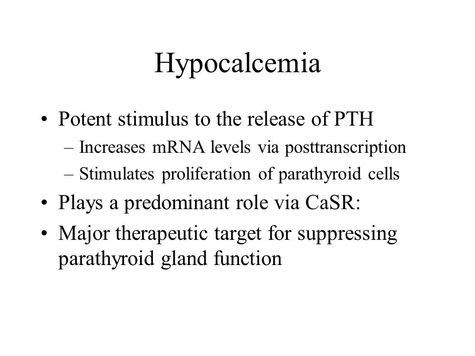 Hypocalcemia Potent stimulus to the release of PTH