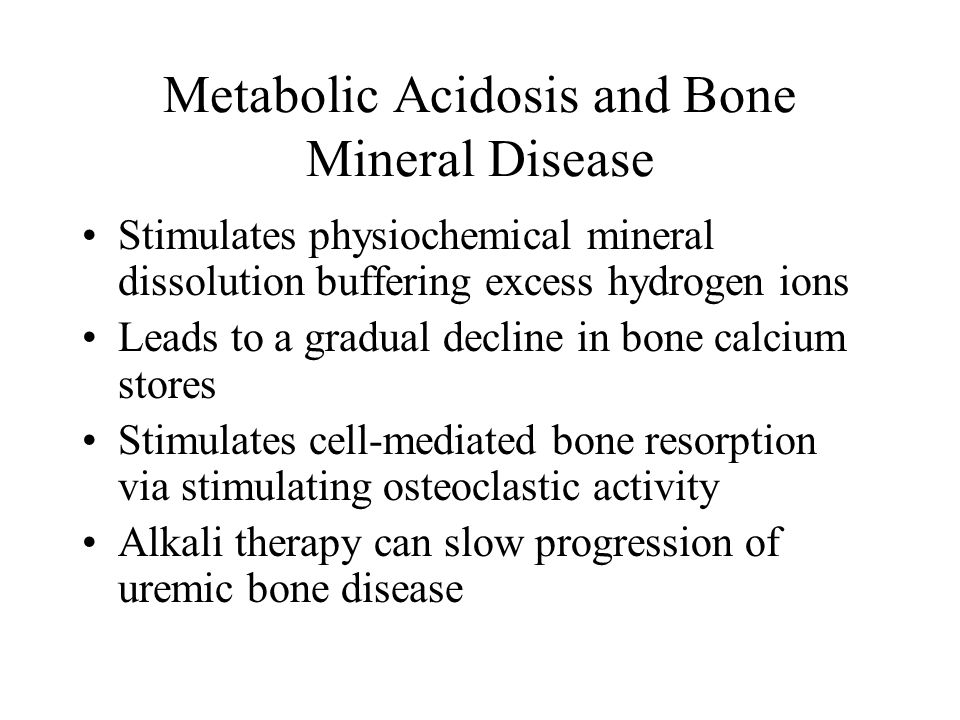 Metabolic Acidosis and Bone Mineral Disease