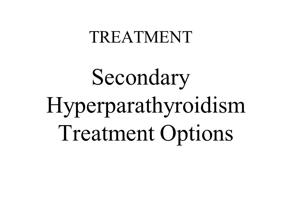 Secondary Hyperparathyroidism Treatment Options