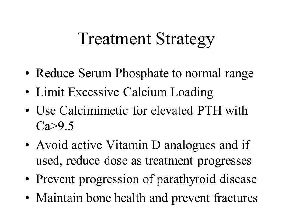 Treatment Strategy Reduce Serum Phosphate to normal range