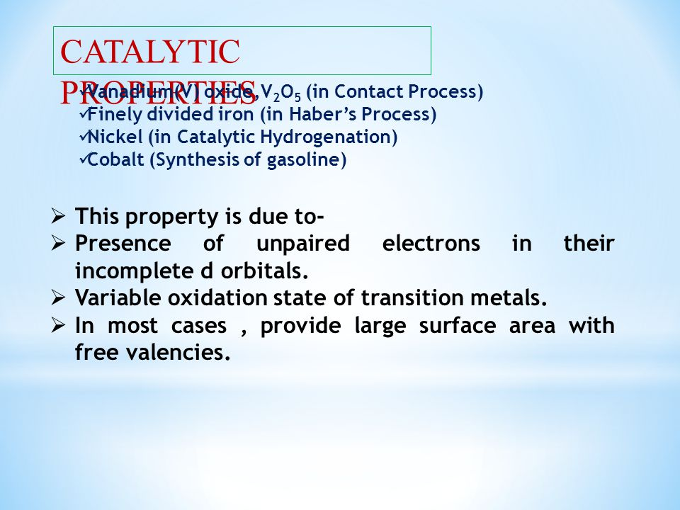 CATALYTIC PROPERTIES This property is due to-