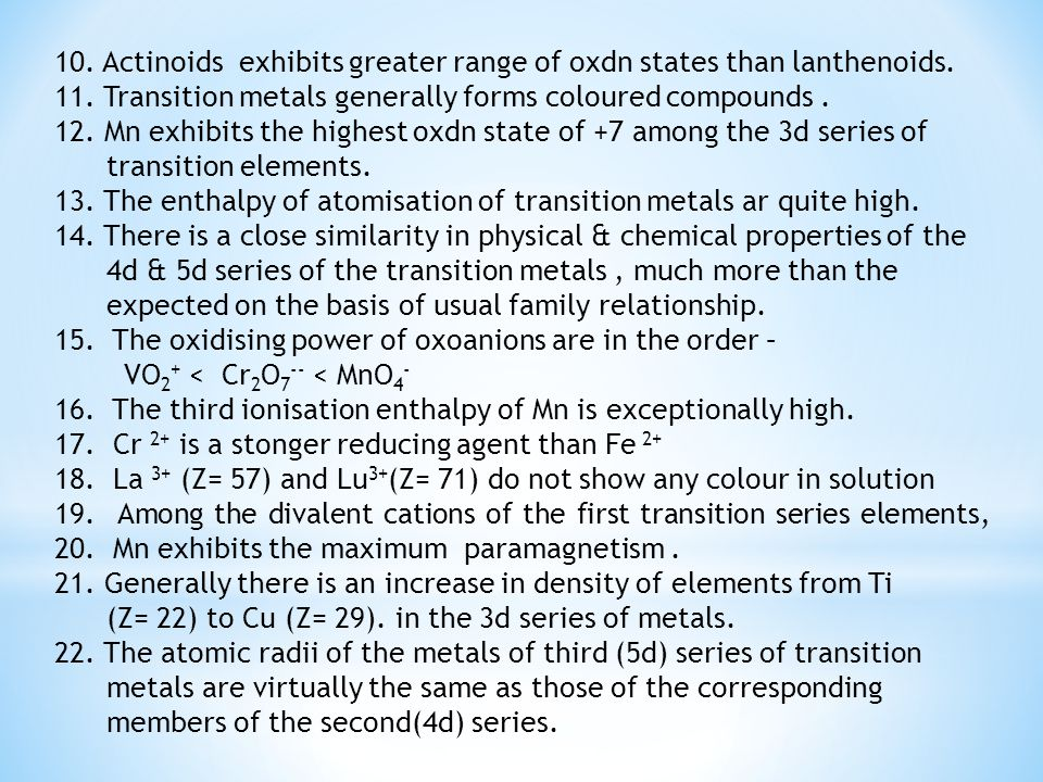 10. Actinoids exhibits greater range of oxdn states than lanthenoids.