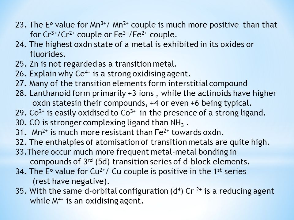23. The Eo value for Mn3+/ Mn2+ couple is much more positive than that