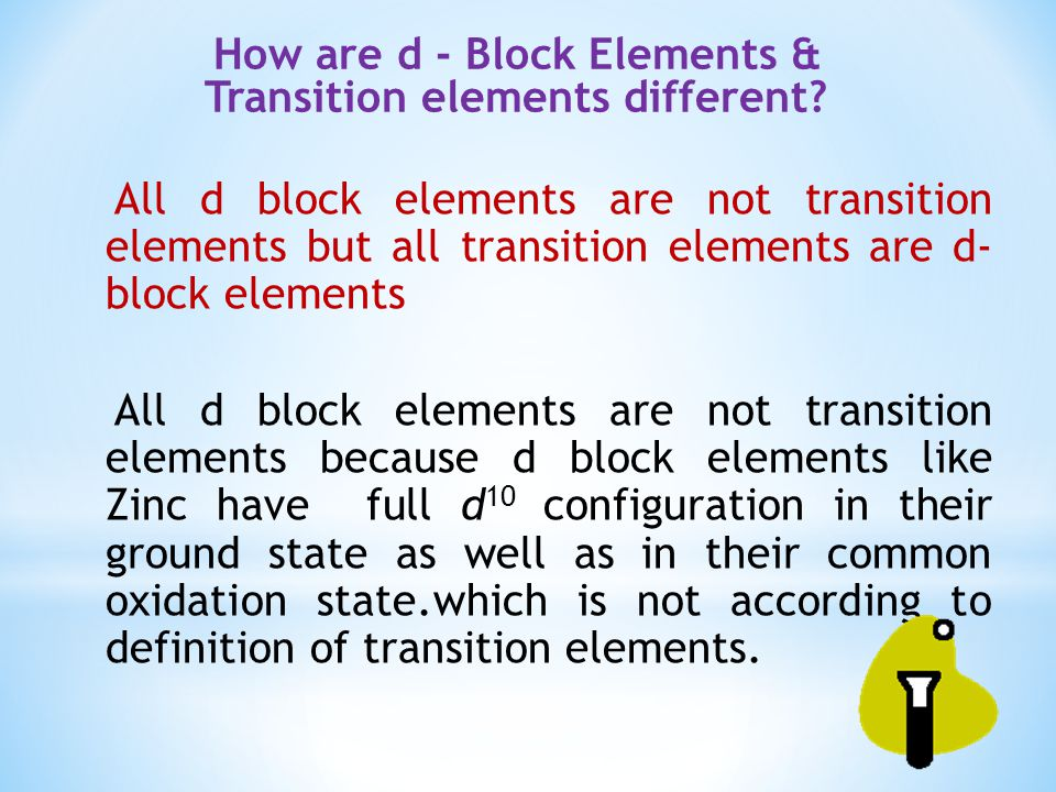 How are d - Block Elements & Transition elements different