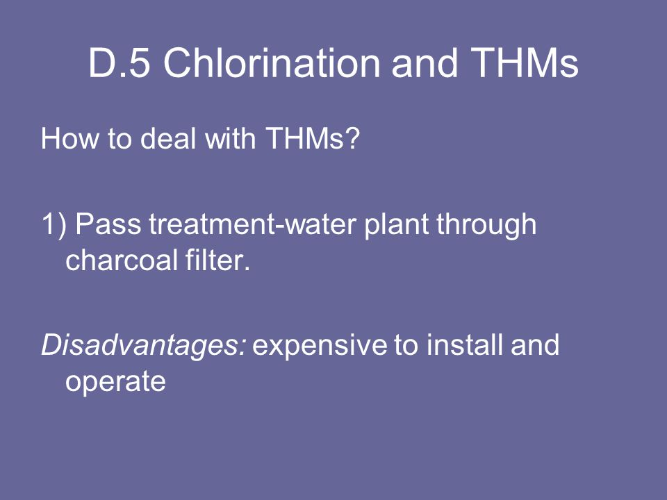 D.5 Chlorination and THMs