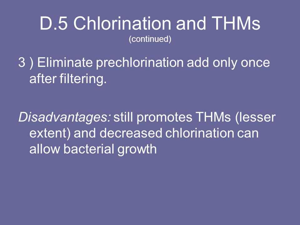D.5 Chlorination and THMs (continued)