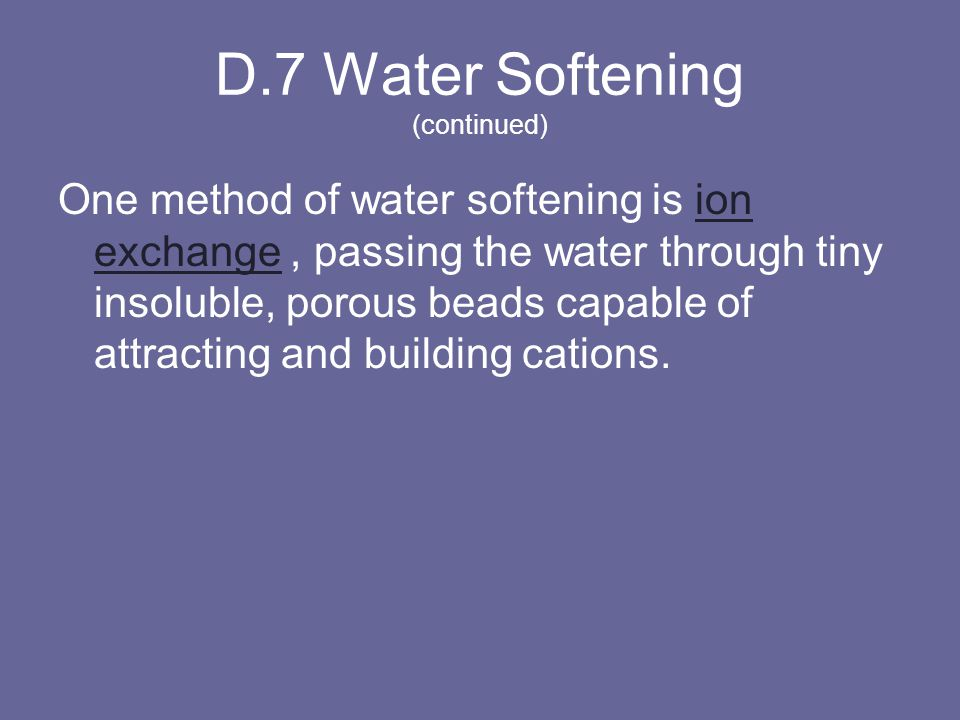 D.7 Water Softening (continued)