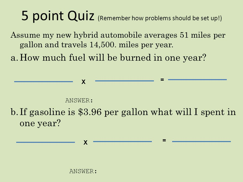 5 point Quiz (Remember how problems should be set up!)