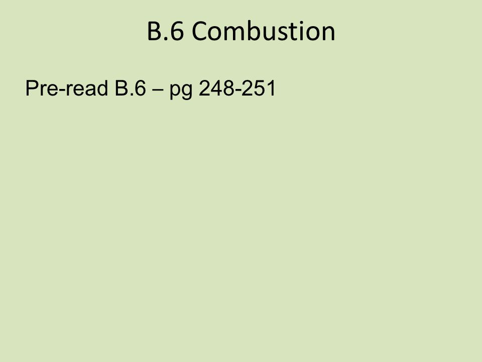 B.6 Combustion Pre-read B.6 – pg 248-251