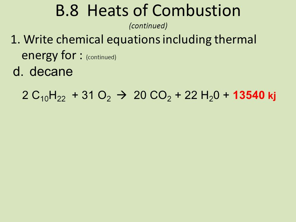 B.8 Heats of Combustion (continued)